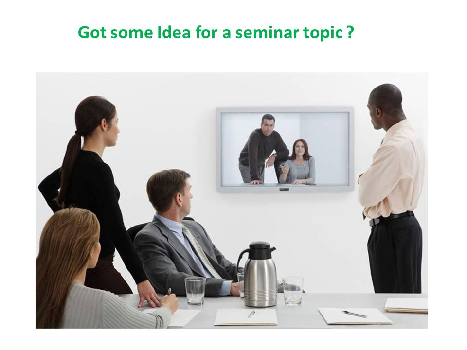 Got some Idea for a seminar topic ?