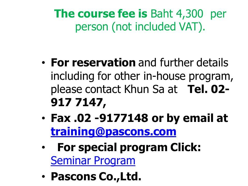 The course fee is Baht 4,300 per person (not included VAT).