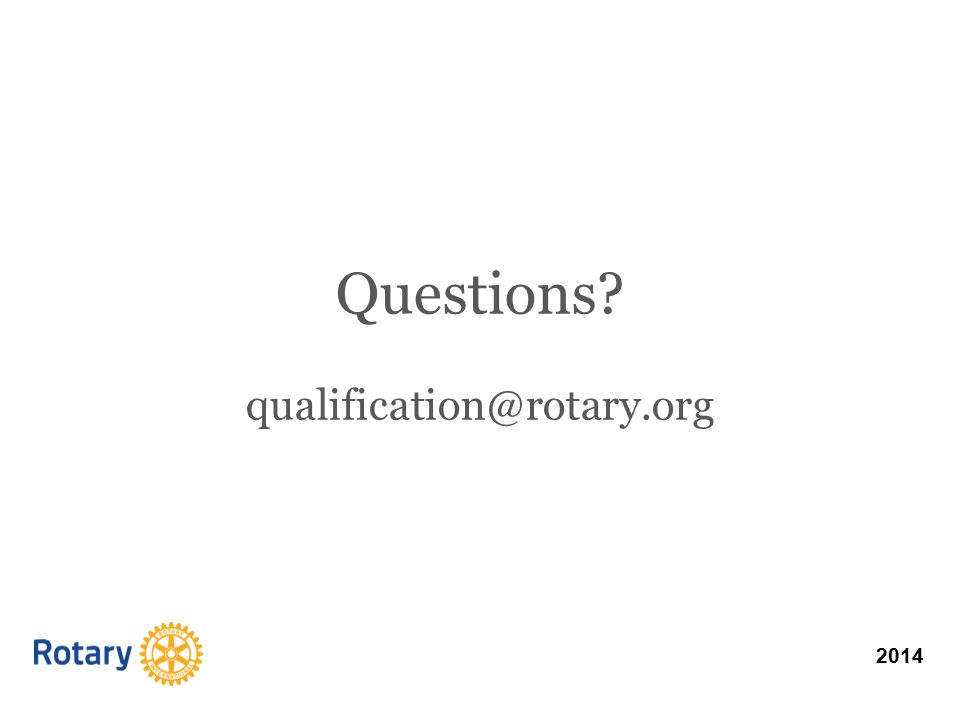 2014 Questions qualification@rotary.org