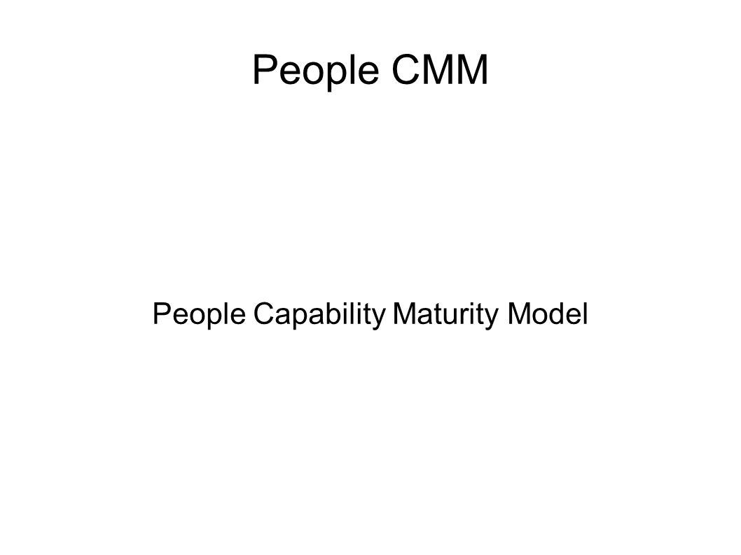 People CMM People Capability Maturity Model
