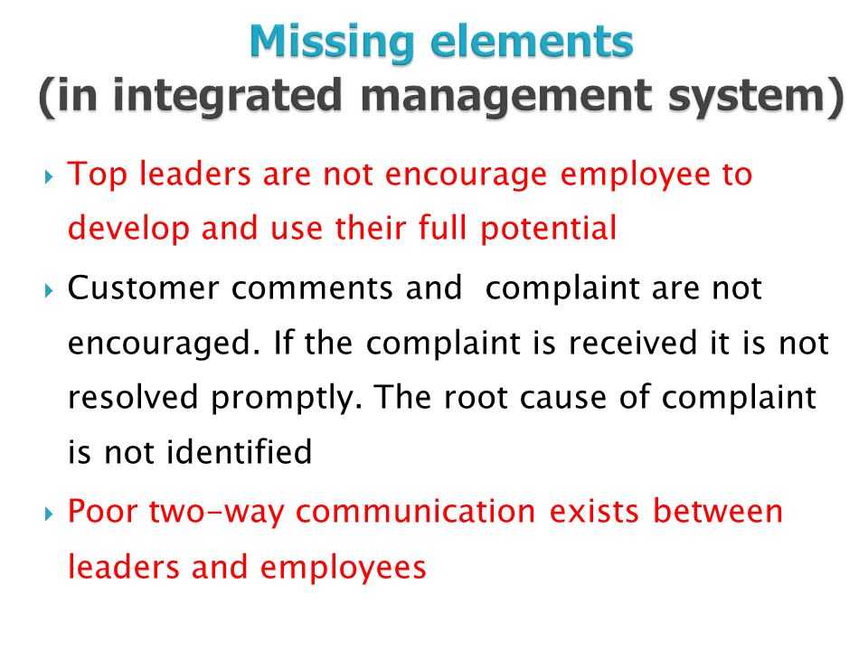  Top leaders are not encourage employee to develop and use their full potential  Customer comments and complaint are not encouraged.