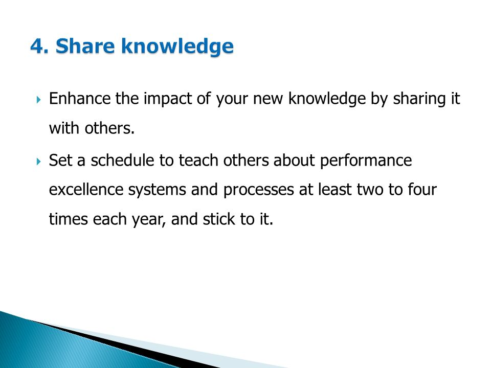  Enhance the impact of your new knowledge by sharing it with others.