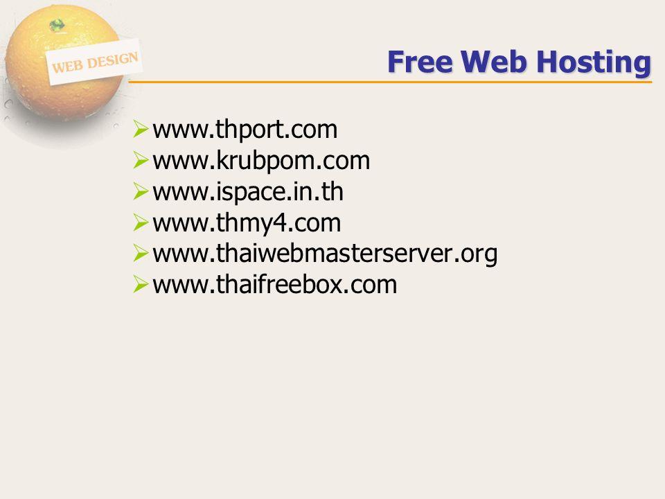 Free Web Hosting  www.thport.com  www.krubpom.com  www.ispace.in.th  www.thmy4.com  www.thaiwebmasterserver.org  www.thaifreebox.com