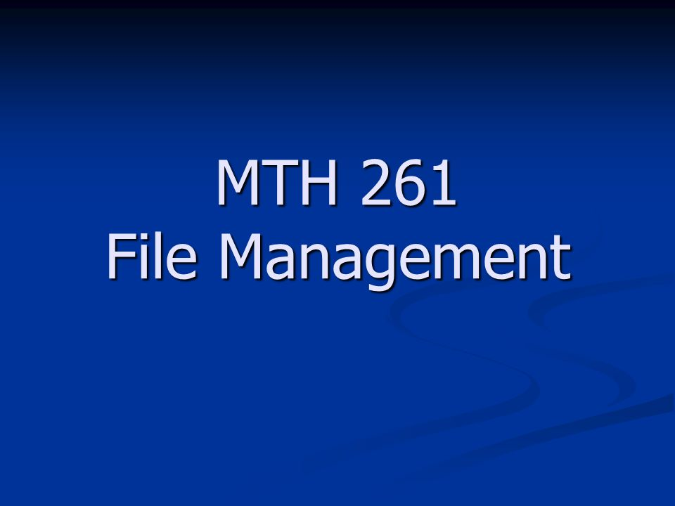 MTH 261 File Management