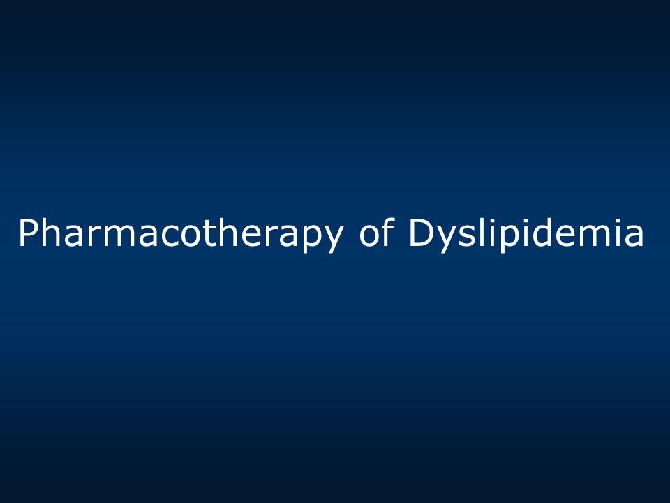 Pharmacotherapy of Dyslipidemia