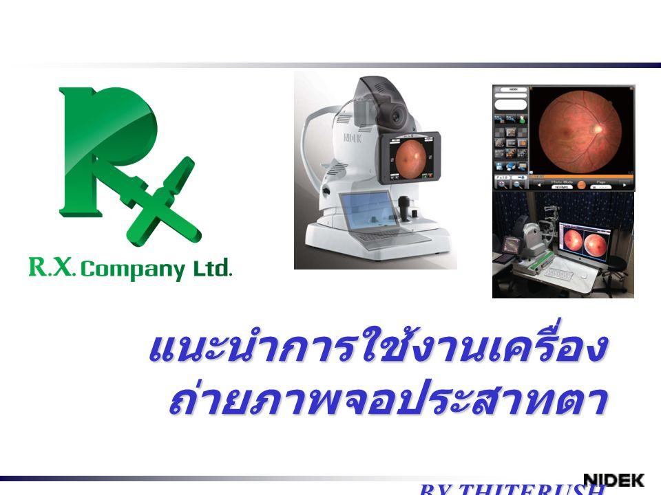 คลิก OK ก็ จะกลับเข้าสู่หน้าปกติ พร้อมใช้งานได้ ทันที Copyright © NIDEK CO., LTD.