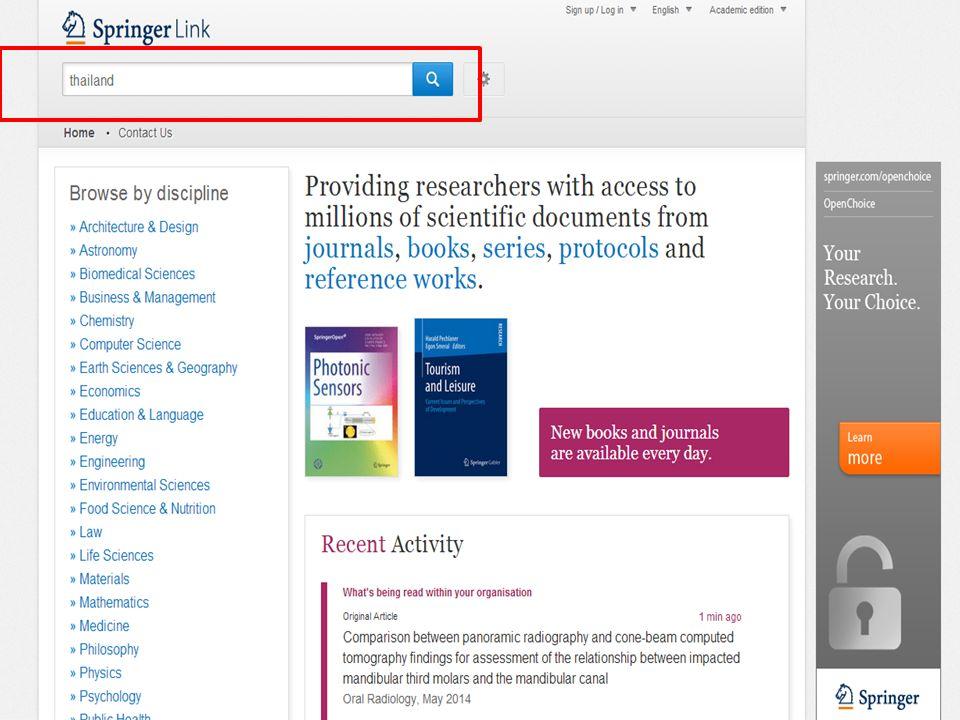 เป็นฐานข้อมูลวารสารอิเล็กทรอนิกส์ วิทยาศาสตร์เทคโนโลยี และวิทยาศาสตร์ สุขภาพ ครอบคลุมวารสาร จำนวนเอกสาร ฉบับเต็ม 1,130 ชื่อ ข้อมูลปี 1997 - ปัจจุบัน 6.ฐานข้อมูล SpringerLink - Journal