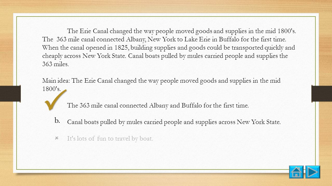 The Erie Canal changed the way people moved goods and supplies in the mid 1800 s.