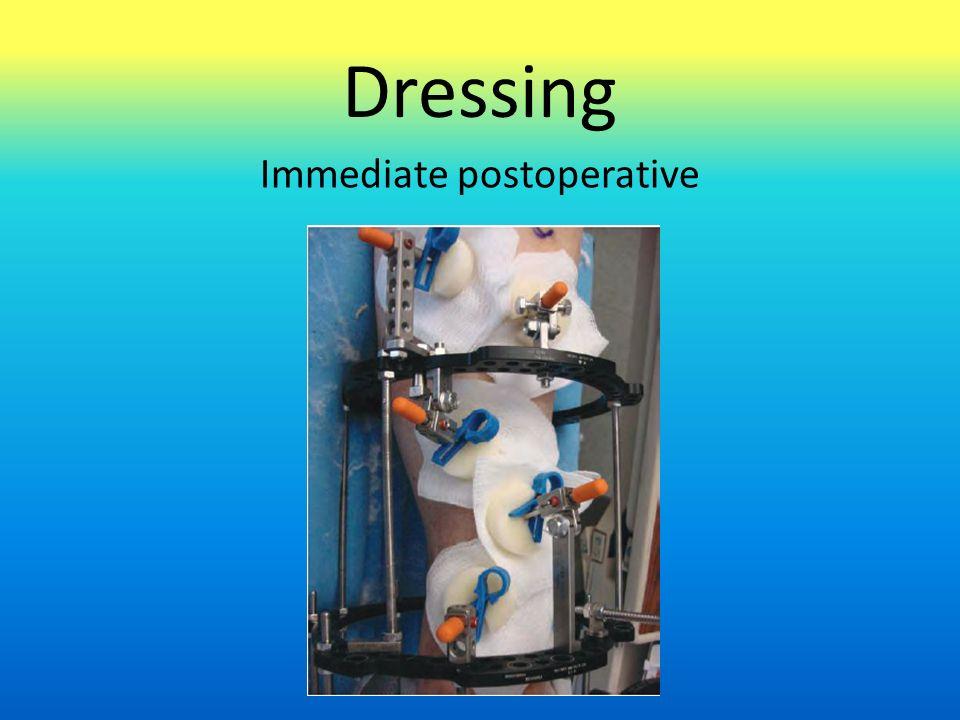 Dressing Immediate postoperative