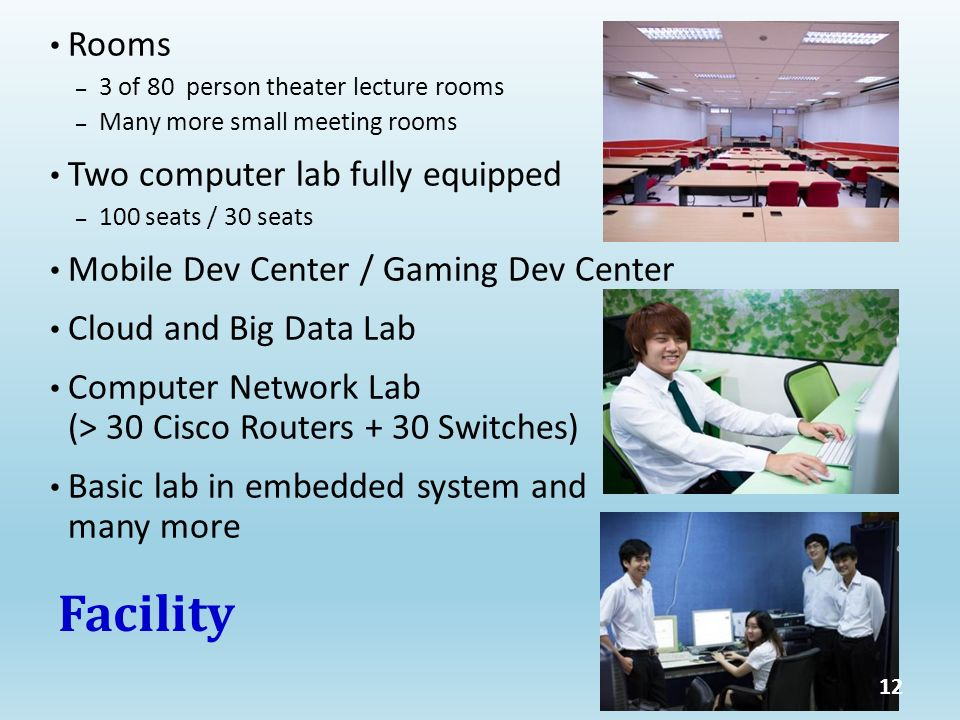 Rooms – 3 of 80 person theater lecture rooms – Many more small meeting rooms Two computer lab fully equipped – 100 seats / 30 seats Mobile Dev Center