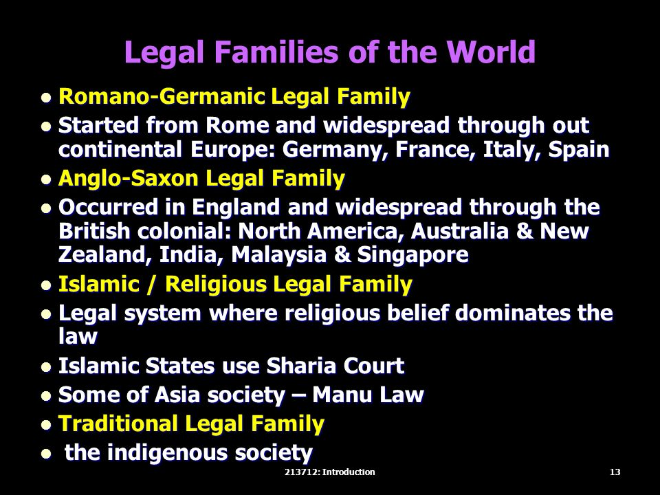 Legal Families of the World Romano-Germanic Legal Family Romano-Germanic Legal Family Started from Rome and widespread through out continental Europe: