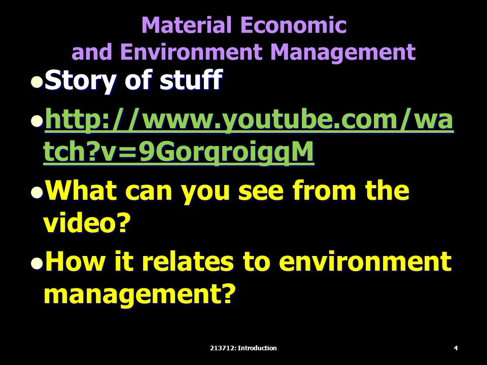 Material Economic and Environment Management Story of stuff Story of stuff http://www.youtube.com/wa tch v=9GorqroigqM http://www.youtube.com/wa tch v=9GorqroigqM http://www.youtube.com/wa tch v=9GorqroigqM http://www.youtube.com/wa tch v=9GorqroigqM What can you see from the video.