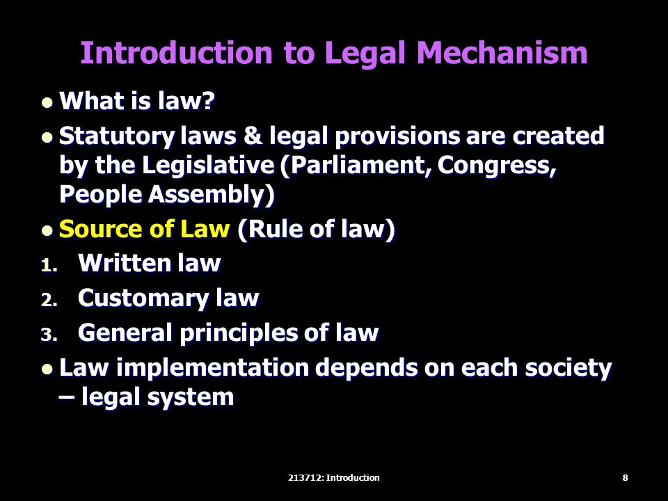 Introduction to Legal Mechanism What is law. What is law.