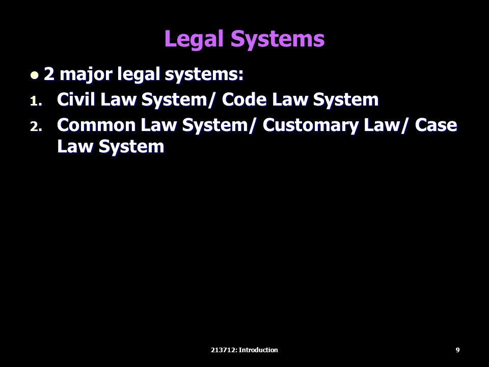 Legal Systems 2 major legal systems: 2 major legal systems: 1.