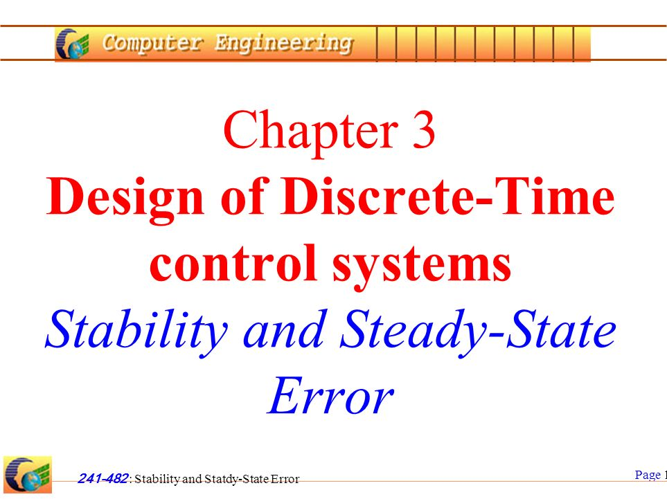 Page 2 241-482 : Stability and Statdy-State Error Outline 1 Stability Definition 2 Routh-Herwitz criterion 3 Steady-state error Definition 4 Steady-state errors