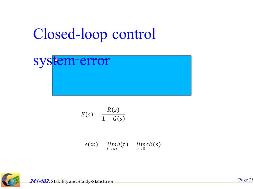 Page 28 241-482 : Stability and Statdy-State Error Closed-loop control system error