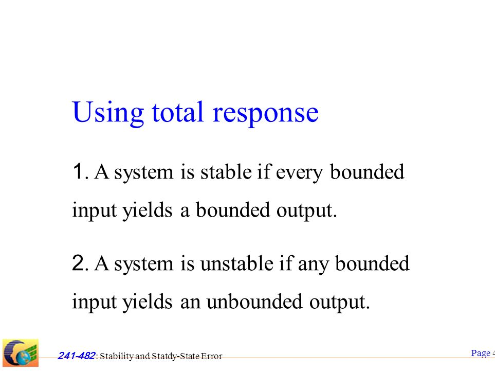 Page 5 241-482 : Stability and Statdy-State Error Closed-loop poles and responses for stable system