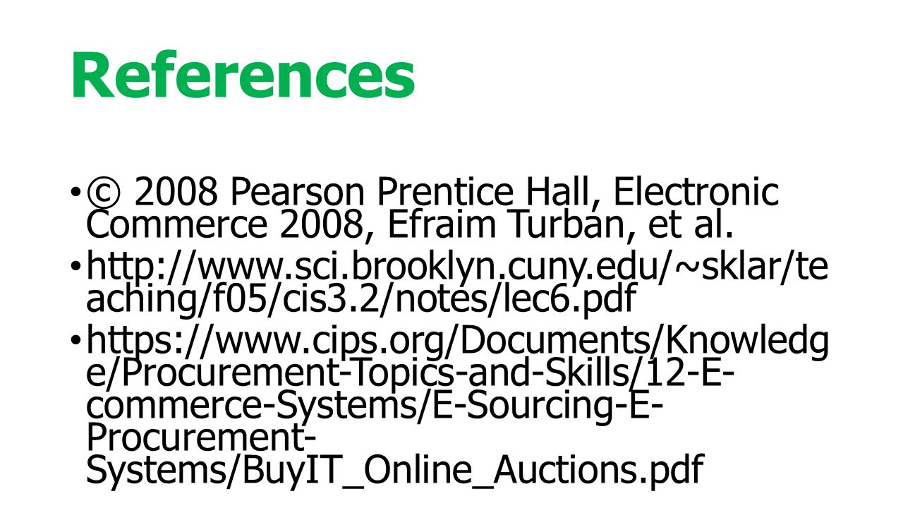 References © 2008 Pearson Prentice Hall, Electronic Commerce 2008, Efraim Turban, et al.