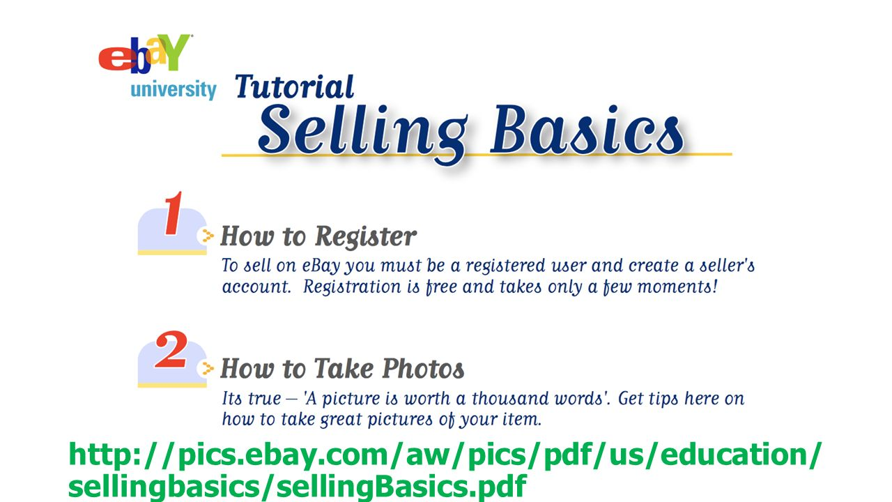 http://pics.ebay.com/aw/pics/pdf/us/education/ sellingbasics/sellingBasics.pdf