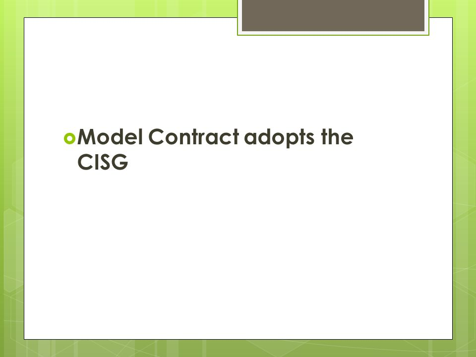  Model Contract adopts the CISG