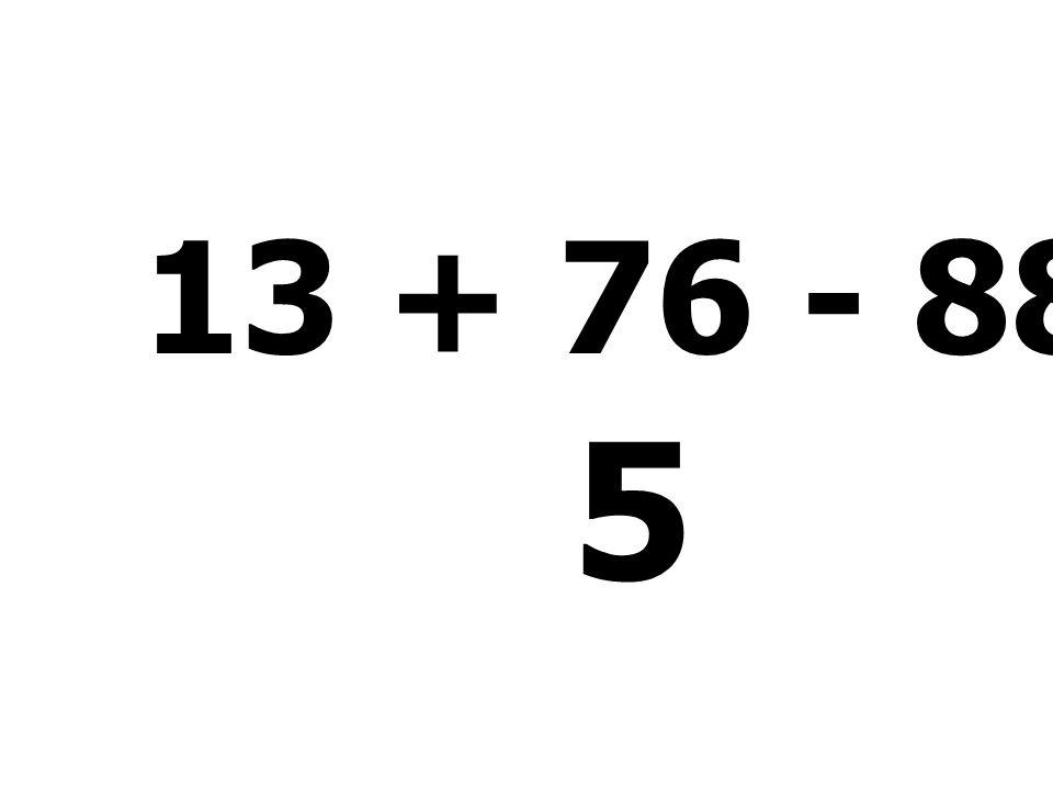36 + 52 - 67 + 76 - 20 = 77