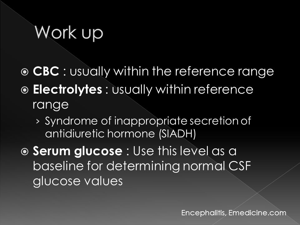  CBC : usually within the reference range  Electrolytes : usually within reference range › Syndrome of inappropriate secretion of antidiuretic hormo