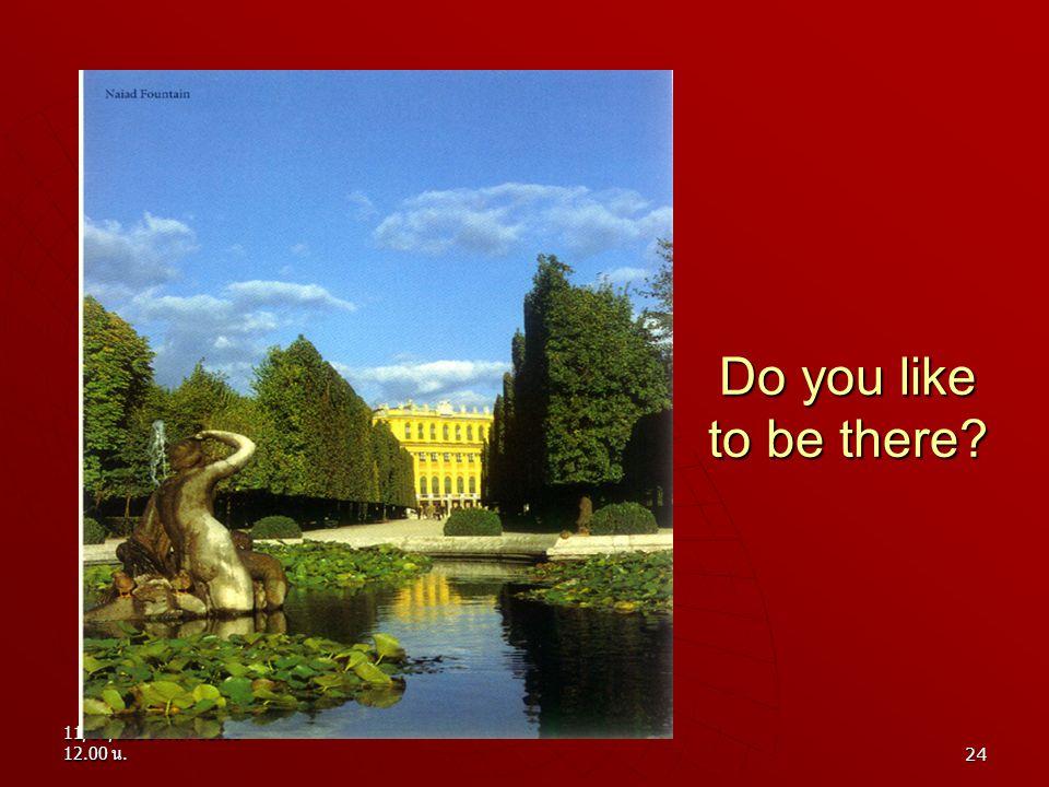 11/11/2550 เวลา 11.00- 12.00 น. 24 Do you like to be there?
