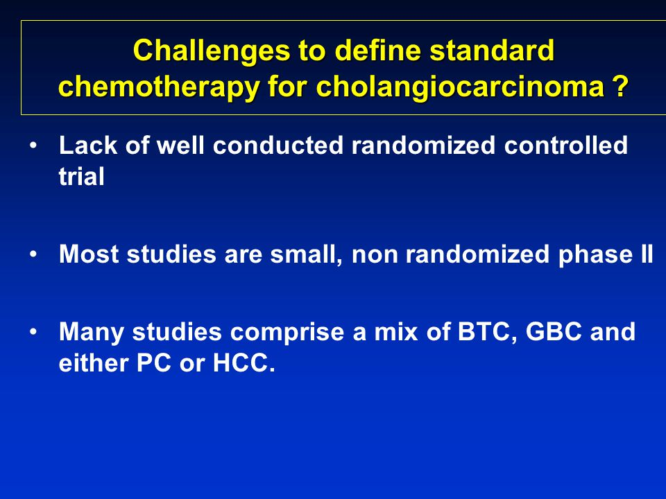 Challenges to define standard chemotherapy for cholangiocarcinoma .