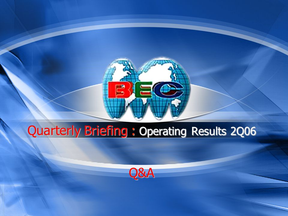Quarterly Briefing : Operating Results 2Q06 Q&A