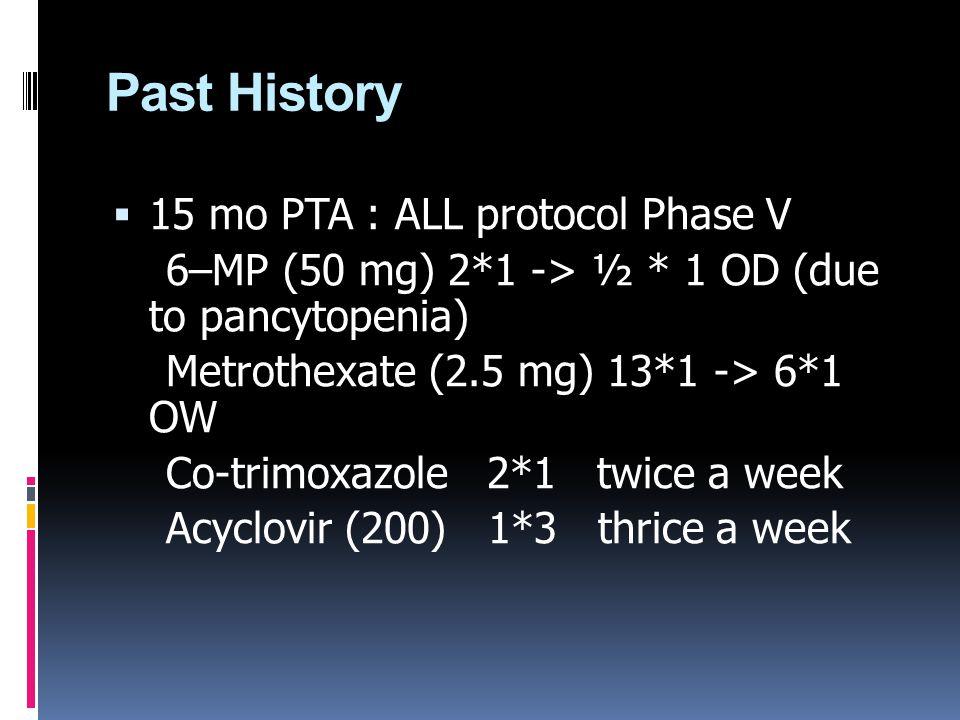 Past History  1 เดือน PTA: มาตรวจตามนัด สบายดี น้ำหนักปกติ (BW 62 Kg) PE: no hepatosplenomegaly - CBC: WBC 3,240 (N 54%, L 25%, Mo 11%), Hb 13.8, Hct 40% MCV 113, RDW 17, Plt 203,000, no blast cell - BM study : complete remission - Flow cytometry: no detectable leukemia cell