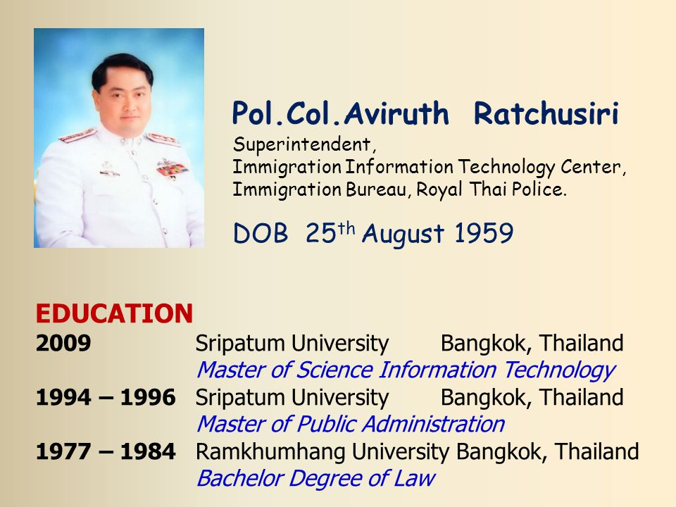 Pol.Col.Aviruth Ratchusiri Superintendent, Immigration Information Technology Center, Immigration Bureau, Royal Thai Police.
