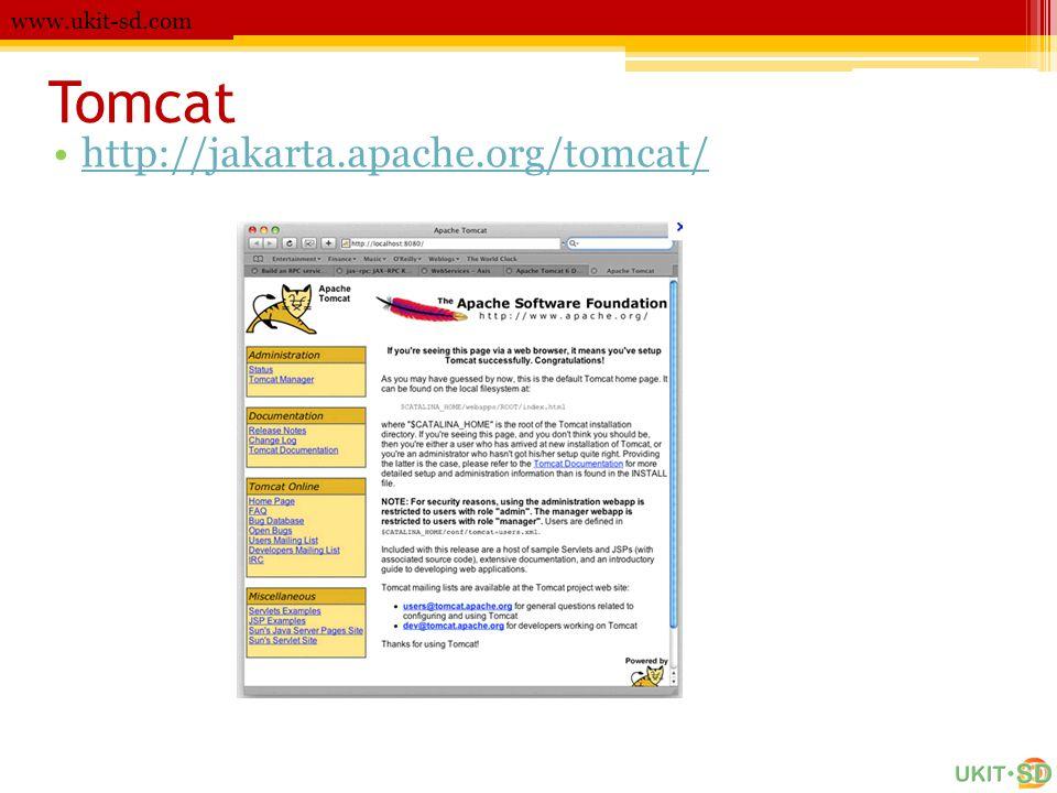 Tomcat www.ukit-sd.com •http://jakarta.apache.org/tomcat/http://jakarta.apache.org/tomcat/