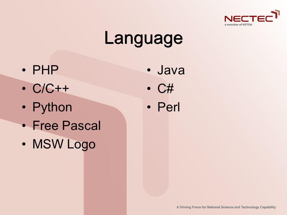 Language •PHP •C/C++ •Python •Free Pascal •MSW Logo •Java •C# •Perl