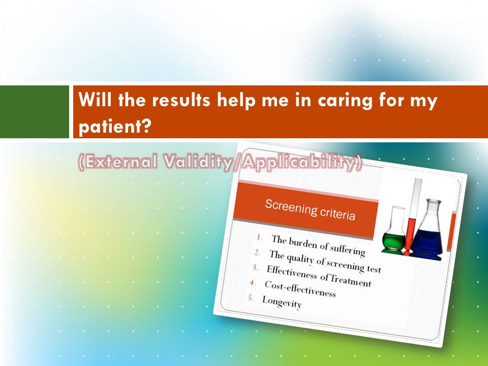 Will the results help me in caring for my patient?