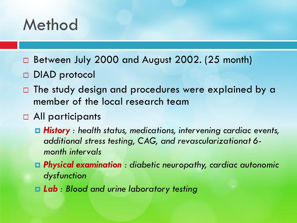 Method  Between July 2000 and August 2002. (25 month)  DIAD protocol  The study design and procedures were explained by a member of the local resea