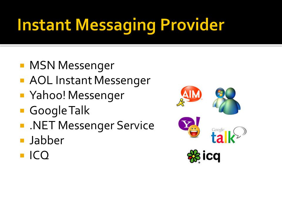  MSN Messenger  AOL Instant Messenger  Yahoo.