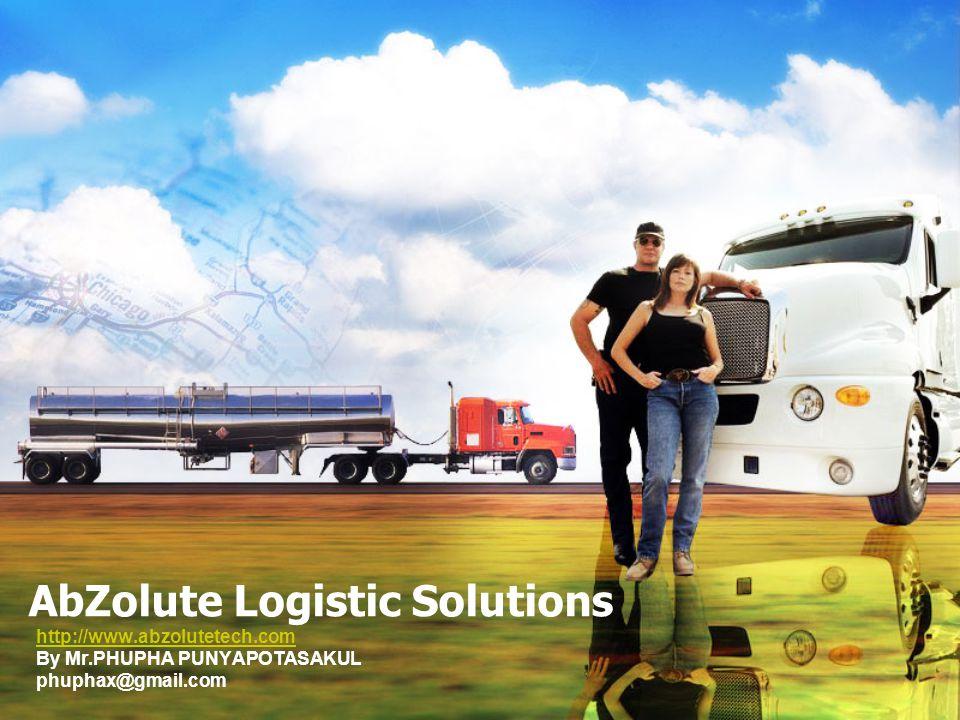 AbZolute Logistic Solutions http://www.abzolutetech.com By Mr.PHUPHA PUNYAPOTASAKUL phuphax@gmail.com