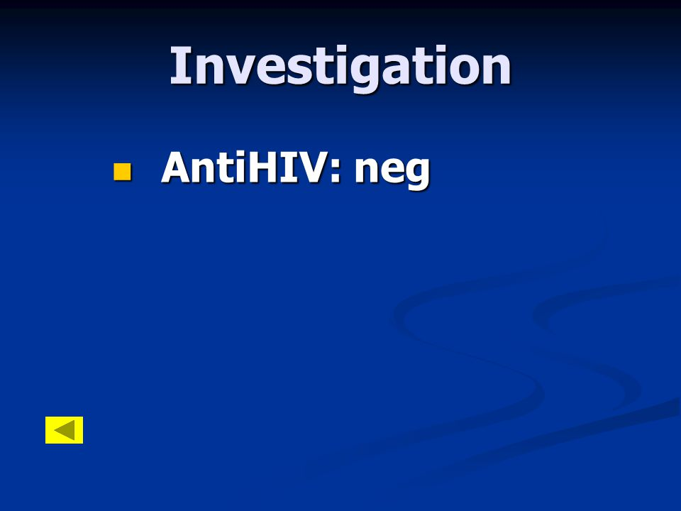 Investigation  AntiHIV: neg