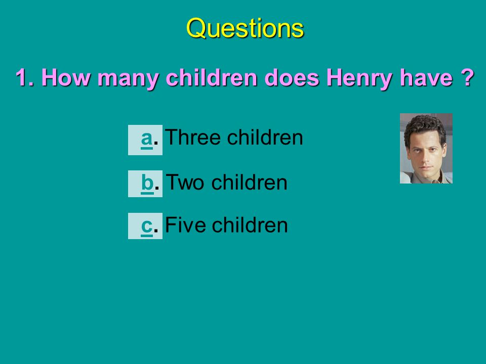 Quit Go back to the question Henry มีลูกกี่คน