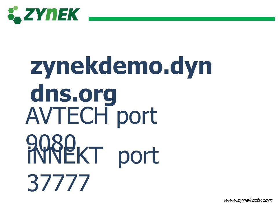 www.zynekcctv.com zynekdemo.dyn dns.org AVTECH port 9080 iNNEKT port 37777