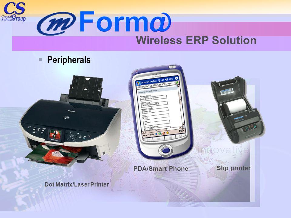  Peripherals Dot Matrix/Laser Printer PDA/Smart Phone Slip printer Wireless ERP Solution