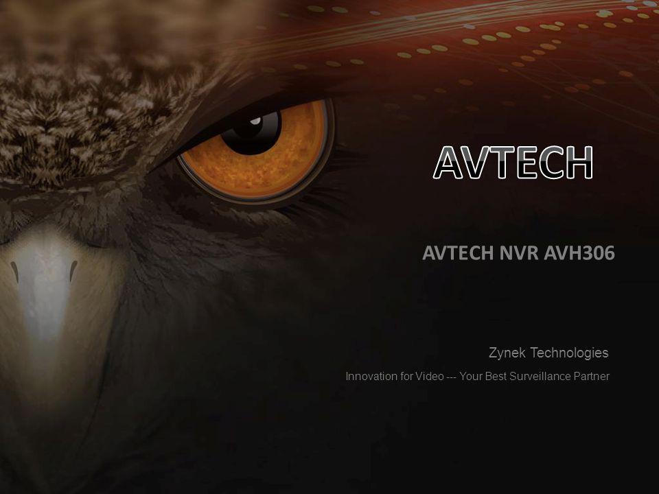 AVTECH NVR AVH306 Innovation for Video --- Your Best Surveillance Partner Zynek Technologies