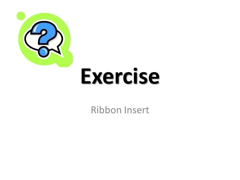 Exercise Ribbon Insert