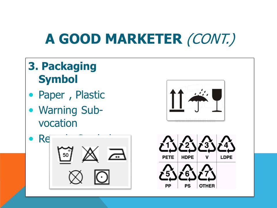 3. Packaging Symbol  Paper, Plastic  Warning Sub- vocation  Recycle Symbol 3. Packaging Symbol  Paper, Plastic  Warning Sub- vocation  Recycle S