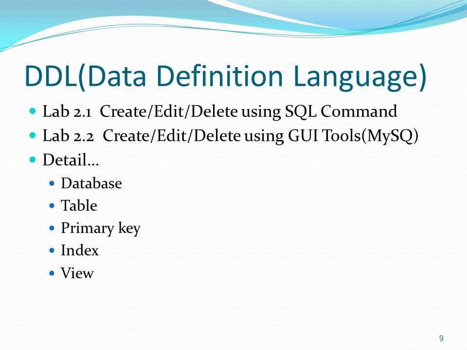 DML(Data Manipulation Language)  Lab3.1 SQL - Insert, Update, Delete, Select  Lab3.2 SQL - Join, Aggregate Function 10