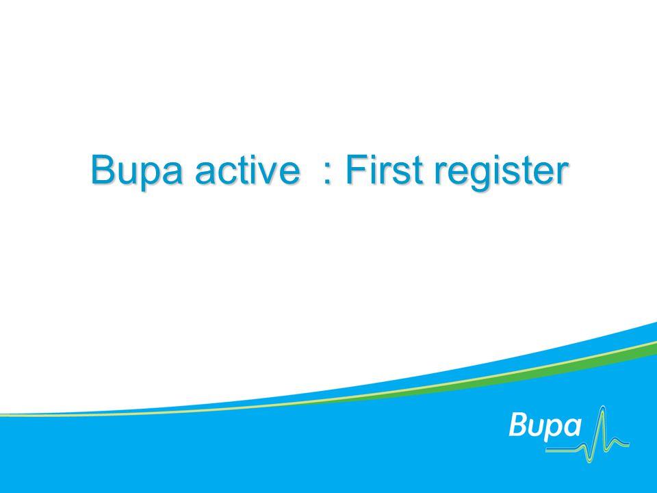เมื่อเข้าสู่ website www.bupa.co.th www.bupa.co.th ในซ้ายมือท่าน สามารถเข้าสู่ B upa active