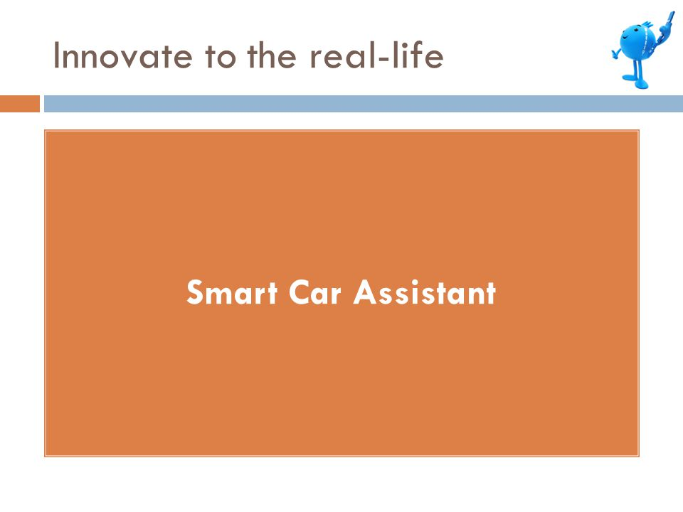 Innovate to the real-life Smart Car Assistant
