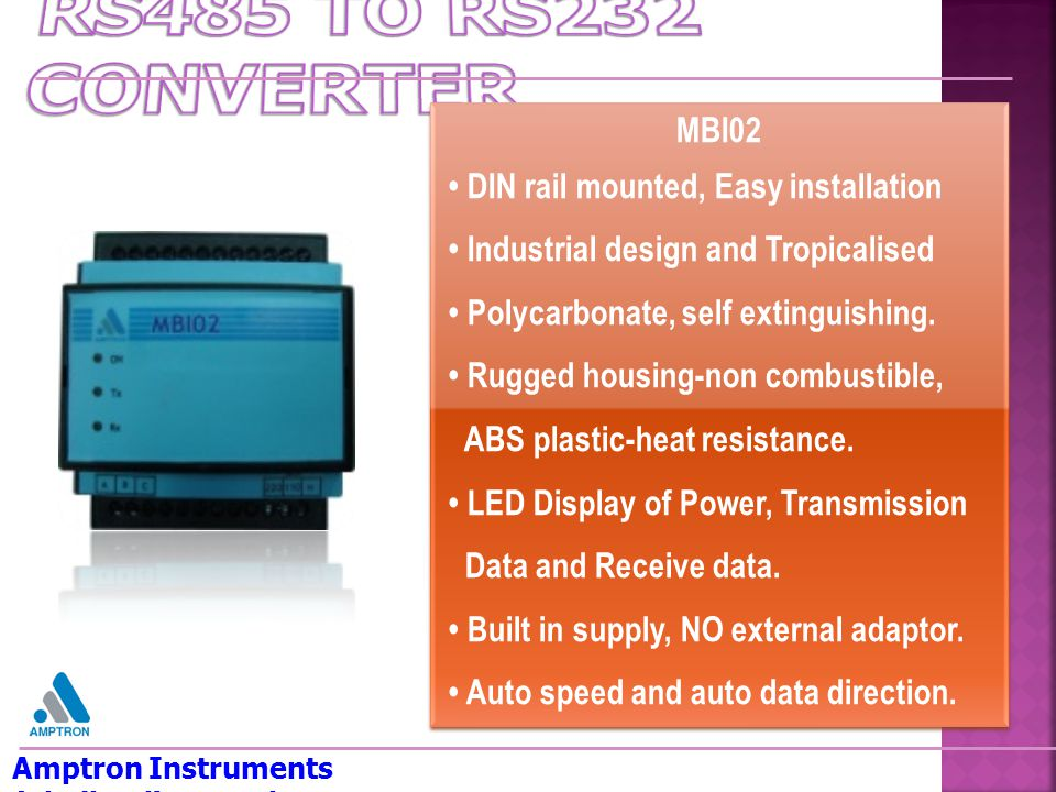 Amptron Instruments (Thailand) Co.,Ltd. MBI02 • DIN rail mounted, Easy installation • Industrial design and Tropicalised • Polycarbonate, self extingu