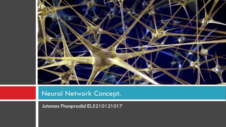 Neural Network 2 Jutamas Phonpradid ID.5210121017