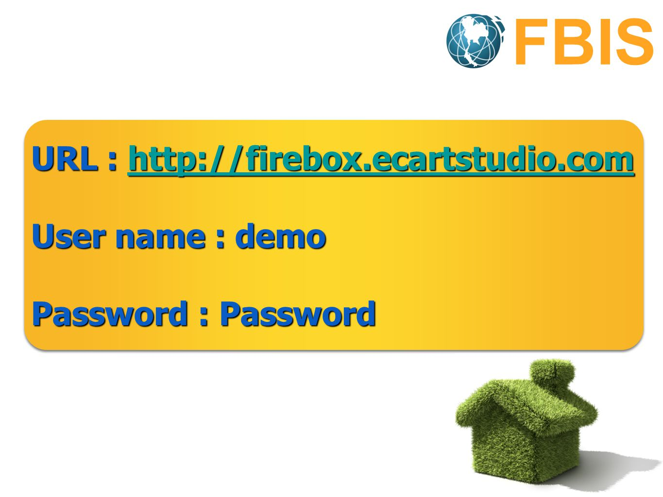 URL : http://firebox.ecartstudio.com http://firebox.ecartstudio.com User name : demo Password : Password URL : http://firebox.ecartstudio.com http://firebox.ecartstudio.com User name : demo Password : Password FBIS